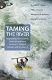 img - for Taming the River: Negotiating the Academic, Financial, and Social Currents in Selective Colleges and Universities book / textbook / text book
