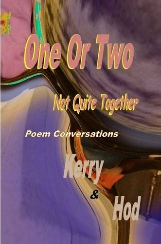 One Or Two; Not Quite Together Poem Conversations