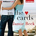 In the Cards (       UNABRIDGED) by Jamie Beck Narrated by Amy Rubinate, Will Damron