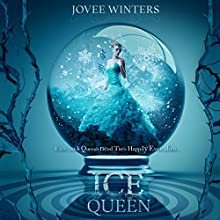 The Ice Queen: The Dark Queens, Book 3 Audiobook by Jovee Winters Narrated by Shiromi Arserio