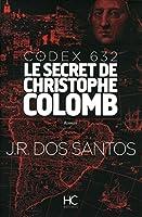 Codex 632 - Le secret de Christophe Colomb
