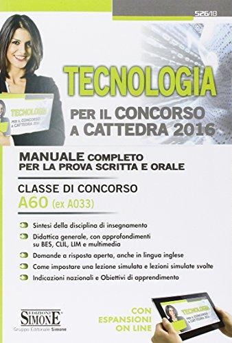 Tecnologia per il concorso a cattedra Classe di concorso A60 ex A033 Manuale completo per la prova scritta e o PDF