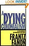 Dying Colonialism (Fanon, Frantz)