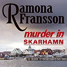 Murder in Skarhamn: A Swedish Crime Novel (Chief Inspector Greger Thulin, Book 2) Audiobook by Ramona Fransson Narrated by Judith Bourque