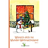 Wnsch dich ins Wunder-Weihnachtsland: Band 2von &#34;Martina Meier&#34;