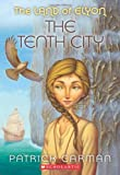 The Land of Elyon #3: Tenth City (0439700981) by Carman, Patrick