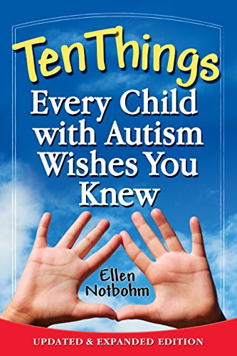 Ten Things Every Child with Autism Wishes You Knew: Updated and Expanded Edition PDF