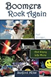 img - for Boomers Rock Again: Feel Younger & Enjoy Life More book / textbook / text book