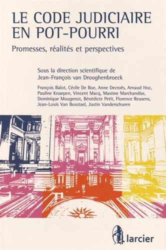 Le code judiciaire en pot-pourri : Promesses, réalités et perspectives
