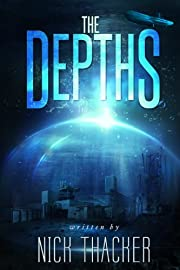 The Depths (Techno Thriller Science Fiction Best Seller): Sea Adventures Royal Marines Fiction