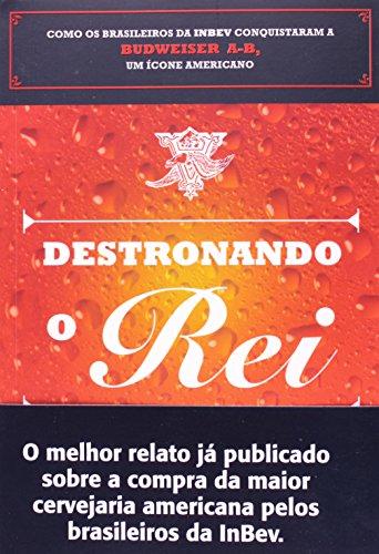 destronando-o-rei-como-os-brasileiros-da-inbev-conquistaram-a-budweiser-a-b-um-icone-americano-em-po