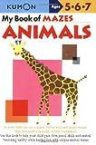 img - for By Shinobu Akaishi - My Book of Mazes: Animals: Ages 5-6-7 (Kumon Workbooks) (7.2.2006) book / textbook / text book