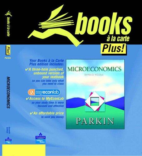 Microeconomics: Books a la Carte Edition