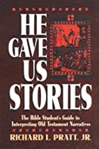 He Gave Us Stories: The Bible Student's…