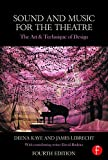 img - for Sound and Music for the Theatre: The Art & Technique of Design by Deena Kaye (2015-10-27) book / textbook / text book