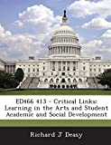 img - for ED466 413 - Critical Links: Learning in the Arts and Student Academic and Social Development book / textbook / text book