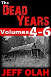 The Dead Years - Volumes 4, 5 and 6 (A Post-Apocalyptic Thriller)