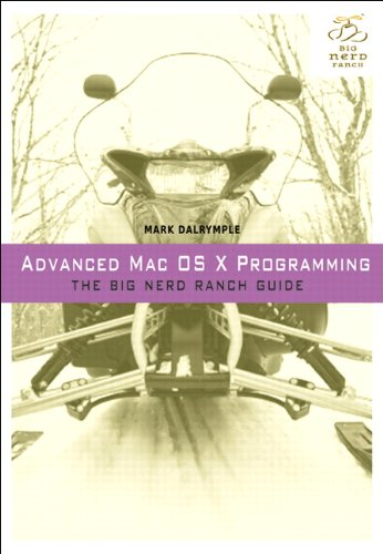 Advanced Mac OS X Programming: The Big Nerd Ranch Guide (Big Nerd Ranch Guides) [Paperback]
