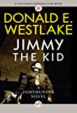 Jimmy the Kid (The Dortmunder Novel)