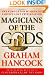 Magicians of the Gods: The Forgotten...