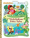 Nickelodeon Fairy Tales (Nickelodeon) (a Big Golden Book)