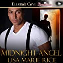 Midnight Angel (       UNABRIDGED) by Lisa Marie Rice Narrated by Alexandra R. Josephs