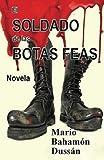 img - for El Soldado de las Botas Feas by Mario Baham?3n Duss??n (2011-07-20) book / textbook / text book