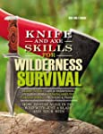 Knife and Axe Skills for Wilderness S...