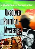 img - for Unsolved Political Mysteries (Mysteries and Conspiracies) book / textbook / text book