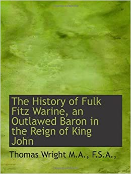 The History of Fulk Fitz Warine, an Outlawed Baron in the ...