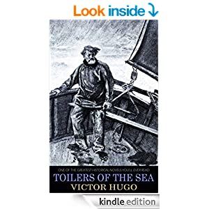 classic Victor Hugo TOILERS OF THE SEA: one of the greatest  historical novels you'll ever read (illustrated)