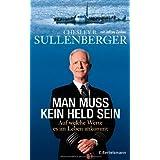 """Man muss kein Held sein: Auf welche Werte es im Leben ankommtvon """"Chesley B. Sullenberger"""""""