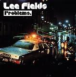 echange, troc Lee Fields - Problems