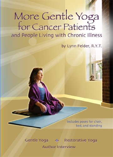 Gentle Yoga for Cancer Patients and People Living with Chronic Illness..