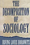 The Decomposition of Sociology (0195092562) by Horowitz, Irving Louis