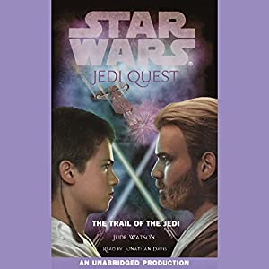 Star Wars: Jedi Quest, Book 2: The Trail of the Jedi Audiobook