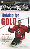 img - for Fighting for Gold: The Story of Canada's Sledge Hockey Paralympic Gold (Lorimer Recordbooks) book / textbook / text book