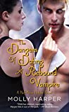 The Dangers of Dating a Rebound Vampire (Half Moon Hollow series)