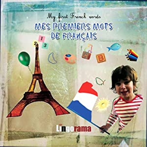 My First French Lessons: Premiers Mots de Francais [First French Words (Part 1)] | [Alexa Polidoro]