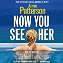 Now You See Her Audiobook by James Patterson Narrated by Elaina Erika Davis