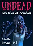 img - for Undead: Ten Tales of Zombies (Ten Tales Fantasy & Horror Stories) book / textbook / text book