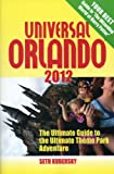 Seth Kubersky Universal Orlando 2012 11th Ed (Universal Orlando: The Ultimate Guide to the Ultimate Theme Park Adventure)