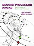 Modern Processor Design: Fundamentals...