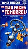Two Faces of Tomorrow (0345275179) by Hogan, James P.