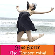 The Dancer Mimi (       UNABRIDGED) by Gene Geter Narrated by Robert M. Clark