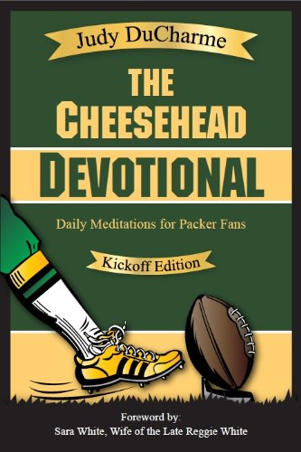 Book: The Cheesehead Devotional - Daily Meditations for Green Bay Packers, Their Fans, and NFL Football Fanatics by Judy DuCharme
