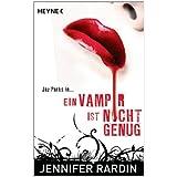 """Ein Vampir ist nicht genug: Romanvon """"Jennifer Rardin"""""""