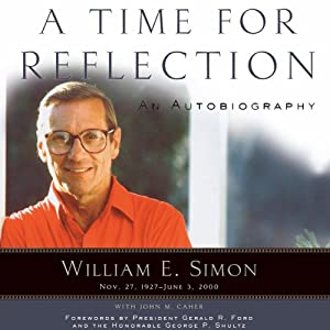 A Time for Reflection: An Autobiography | [William E. Simon, Gerald R. Ford, George P. Shultz, John M. Caher]