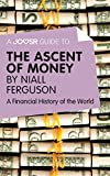 img - for A Joosr Guide to... The Ascent of Money by Niall Ferguson: A Financial History of the World book / textbook / text book