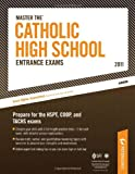Master The Catholic High School Entrance Exams - 2011: Prepare for the TACHS, COOP, and HSPT (Peterson's Master the Catholic High School Entrance Examss)